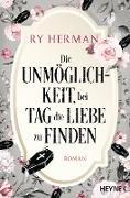 Cover-Bild zu Herman, Ry: Die Unmöglichkeit, bei Tag die Liebe zu finden (eBook)