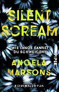 Cover-Bild zu Silent Scream - Wie lange kannst du schweigen? von Marsons, Angela