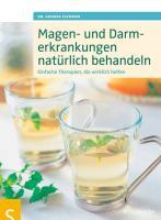 Cover-Bild zu Magen- und Darmbeschwerden natürlich behandeln von Flemmer, Andrea