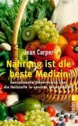 Cover-Bild zu Nahrung ist die beste Medizin von Carper, Jean