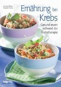 Cover-Bild zu Ernährung bei Krebs von Fischer, Elisabeth