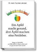 Cover-Bild zu Ein Apfel macht gesund, drei Äpfel machen eine Fettleber von Lekutat, Dr. med. Carsten