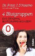 Cover-Bild zu 4 Blutgruppen - Das Original-Blutgruppenkonzept von D'Adamo, Peter J.