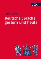 Cover-Bild zu Deutsche Sprache gestern und heute von Stedje, Astrid