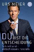 Cover-Bild zu Du bist die Entscheidung von Meier, Urs