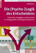 Cover-Bild zu Die (Psycho-)Logik des Entscheidens von Braun, Walter