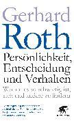 Cover-Bild zu Persönlichkeit, Entscheidung und Verhalten von Roth, Gerhard