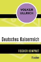 Cover-Bild zu Deutsches Kaiserreich (eBook) von Ullrich, Volker