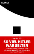 Cover-Bild zu So viel Hitler war selten von Erk, Daniel