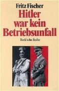 Cover-Bild zu Hitler war kein Betriebsunfall von Fischer, Fritz
