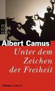 Cover-Bild zu Unter dem Zeichen der Freiheit von Camus, Albert