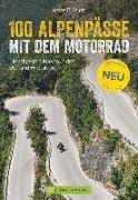 Cover-Bild zu 100 Alpenpässe mit dem Motorrad von Studt, Heinz E.