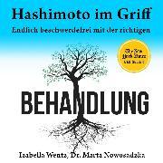 Cover-Bild zu Wentz, Izabella: Hashimoto im Griff - Endlich beschwerdefrei mit der richtigen Behandlung (Ungekürzt) (Audio Download)