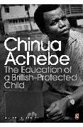 Cover-Bild zu The Education of a British-Protected Child (eBook) von Achebe, Chinua