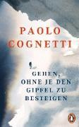 Cover-Bild zu Gehen, ohne je den Gipfel zu besteigen (eBook) von Cognetti, Paolo