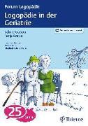 Cover-Bild zu Logopädie in der Geriatrie von Corsten, Sabine (Hrsg.)