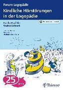 Cover-Bild zu Kindliche Hörstörungen in der Logopädie von Wachtlin, Bianka (Hrsg.)