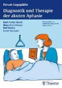 Cover-Bild zu Diagnostik und Therapie der akuten Aphasie (eBook) von Springer, Luise (Hrsg.)
