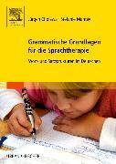 Cover-Bild zu Grammatische Grundlagen für die Sprachtherapie- von Cholewa, Jürgen