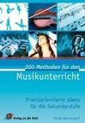 Cover-Bild zu 200 Methoden für den Musikunterricht von Buschendorff, Florian