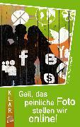 Cover-Bild zu Geil, das peinliche Foto stellen wir online! (eBook) von Buschendorff, Florian