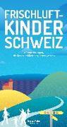 Cover-Bild zu Schoutens, Melinda: Frischluftkinder Schweiz