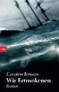 Cover-Bild zu Wir Ertrunkenen von Jensen, Carsten