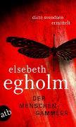 Cover-Bild zu Der Menschensammler von Egholm, Elsebeth