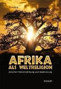 Cover-Bild zu Afrika als Weltreligion von Imfeld, Al
