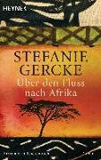 Cover-Bild zu Über den Fluss nach Afrika von Gercke, Stefanie