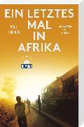 Cover-Bild zu Ein letztes Mal in Afrika von Theroux, Paul