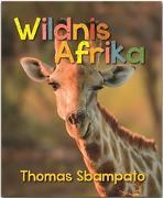 Cover-Bild zu Wildnis Afrika von Sbampato, Thomas