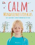 Cover-Bild zu Calm - Mindfulness For Kids von Kinder, Wynne