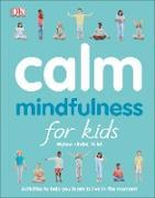 Cover-Bild zu Calm: Mindfulness for Kids von Kinder, Wynne