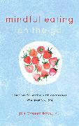 Cover-Bild zu Mindful Eating on the Go (eBook) von Chozen Bays, Jan