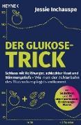 Cover-Bild zu Inchauspe, Jessie: Der Glukose-Trick (eBook)