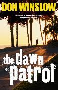 Cover-Bild zu Winslow, Don: The Dawn Patrol