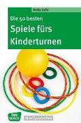 Cover-Bild zu Die 50 besten Spiele fürs Kinderturnen von Suhr, Antje