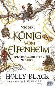 Cover-Bild zu Black, Holly: Wie der König von Elfenheim lernte, Geschichten zu hassen