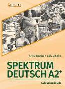 Cover-Bild zu Spektrum Deutsch A2+: Lehrerhandbuch von Buscha, Anne