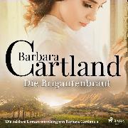 Cover-Bild zu Die Brigantenbraut (Die zeitlose Romansammlung von Barbara Cartland 2) (Audio Download) von Cartland, Barbara