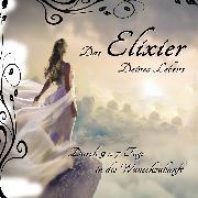 Cover-Bild zu Das Elixier Deines Lebens (Audio Download) von Bartle, Jeffrey Jey
