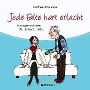 Cover-Bild zu Jede Falte hart erlacht (Audio Download) von Malessa, Andreas