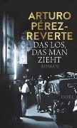 Cover-Bild zu Pérez-Reverte, Arturo: Das Los, das man zieht