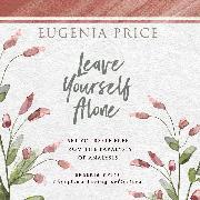 Cover-Bild zu Price, Eugenia: Leave Yourself Alone (Unabridged) (Audio Download)