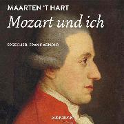 Cover-Bild zu Hart, Maarten 't: Mozart und ich (Audio Download)