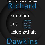 Cover-Bild zu Dawkins, Richard: Forscher aus Leidenschaft - Gedanken eines Vernunftmenschen (Ungekürzt) (Audio Download)