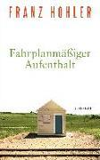 Cover-Bild zu Hohler, Franz: Fahrplanmäßiger Aufenthalt