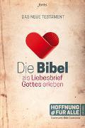 Cover-Bild zu Fontis - Brunnen Basel (Hrsg.): Die Bibel als Liebesbrief Gottes erleben