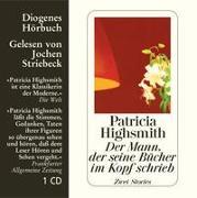 Cover-Bild zu Highsmith, Patricia: Der Mann, der seine Bücher im Kopf schrieb
